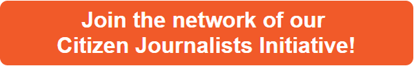 Join the network of our Citizen Journalists Initiative!